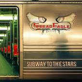 SPREAD EAGLE  - CD SUBWAY TO THE STARS
