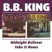 KING B.B.  - CD MIDNIGHT BELIEVER / TAKE IT HO