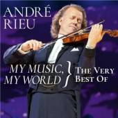 RIEU ANDRE  - 2xCD MY MUSIC-MY WORLD: VERY BEST OF