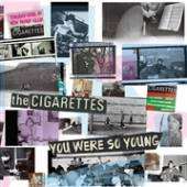 CIGARETTES  - CD YOU WERE SO YOUNG