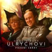 ULRYCHOVI HANA A PETR  - 3xCD POZDNI SBERY