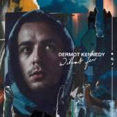 KENNEDY DERMOT  - CD WITHOUT FEAR
