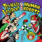 TEENAGE BOTTLEROCKET VS. HUMAN..  - 7 TEENAGE BOTTLEROCKET VS. HUMAN ROBOTS