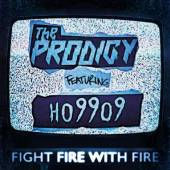 PRODIGY  - 2xSI FIGHT FIRE WITH FIRE.. /7