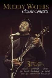 WATERS MUDDY  - DVD CLASSICS CONCERTS