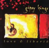 GIPSY KINGS  - CD LOVE & LIBERTE / ..