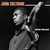 COLTRANE JOHN  - VINYL STARDUST-HQ[LTD]BONUS TR- [VINYL]