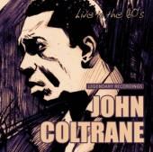 JOHN COLTRANE  - CD LIVE IN THE 60'S
