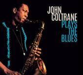 COLTRANE JOHN  - CD PLAYS THE BLUES /..
