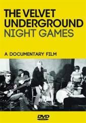 VELVET UNDERGROUND  - DVD NIGHT GAMES