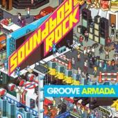 GROOVE ARMADA  - CD SOUNDBOY ROCK