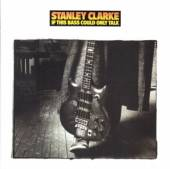 CLARKE STANLEY  - CD IF THIS BASS COULD ONLY..