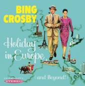 CROSBY BING  - CD HOLIDAY IN EUROPE (AND..