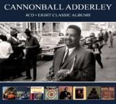 ADDERLEY CANNONBALL  - 4xCD EIGHT CLASSIC ALBUMS -DIGI-