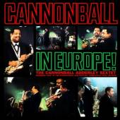 ADDERLEY CANNONBALL  - CD CANNONBALL IN EUROPE!