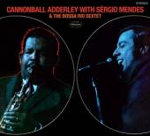ADDERLEY CANNONBALL  - CD AND THE FT. SERGI..
