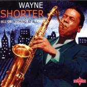 SHORTER WAYNE  - CD ALL OR NOTHING AT [DIGI]