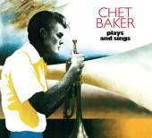 BAKER CHET  - CD PLAYS AND SINGS -..