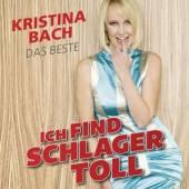 BACH KRISTINA  - CD ICH FINDE SCHLAGER TOLL..