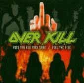 OVERKILL  - CD FUCK YOU AND THEN FEEL THE FIRE