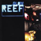 REEF  - CD GLOW