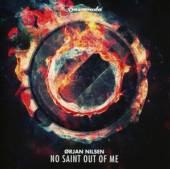 NILSEN ORJAN  - CD NO SAINT OUT OF ME