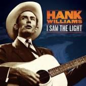 HANK WILLIAMS  - VINYL I SAW THE LIGHT [VINYL]