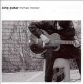MESSER MICHAEL  - CD KING GUITAR
