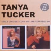 TUCKER TANYA  - 2xCD GIRLS LIKE ME/LOVE ME..