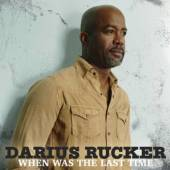RUCKER DARIUS  - CD WHEN WAS THE LAST TIME