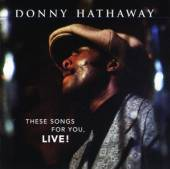 HATHAWAY DONNY  - CD THESE SONGS FOR YOU,..