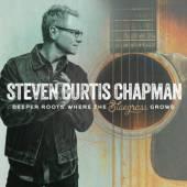 CHAPMAN STEVEN CURTIS  - CD DEEPER ROOTS: WHE..