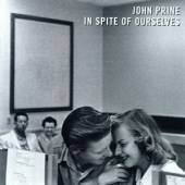 PRINE JOHN  - CD IN SPITE OF OURSELVES