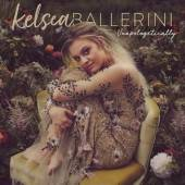 KELSEA BALLERINI  - CD UNAPOLOGETICALLY