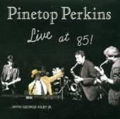 PERKINS PINETOP  - CD LIVE AT 85
