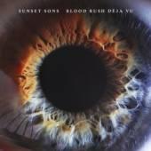 SUNSET SONS  - CD BLOOD RUSH DEJA VU