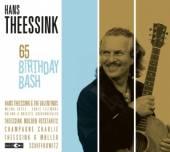 THEESSINK HANS  - CD 65 BIRTHDAY BASH