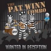PAT WINN COMBO  - CD WANTED IN RECEPTION