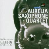 AURELIA SAXOPHONE QUARTET [JOH..  - CD JOHANN SEBASTIAN ..