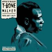 WALKER T-BONE  - 2xCD PAPA AIN'T SALTY