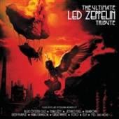 ULTIMATE LED ZEPPELIN TRIBUTE ..  - CD ULTIMATE LED ZEPP..
