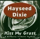 HAYSEED DIXIE  - CD KISS MY GRASS