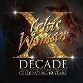 CELTIC WOMAN  - 4xCD DECADE (CELEBRATING 10 YE