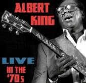 ALBERT KING  - CD LIVE IN THE 70S