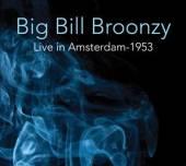 BIG BILL BROONZY  - CD LIVE 1953