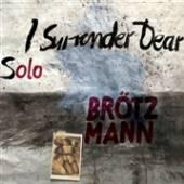 PETER BRöTZMANN  - VINYL I SURRENDER DEAR [VINYL]
