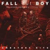 FALL OUT BOY  - VINYL BELIEVERS NEVER DIE VOL.2 [VINYL]