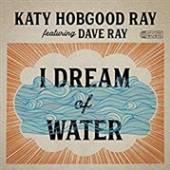 HOBGOOD RAY & KATHY  - CD I DREAM OF WATER