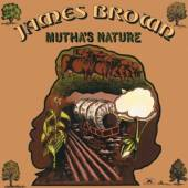 JAMES BROWN  - CD MUTHA'S NATURE