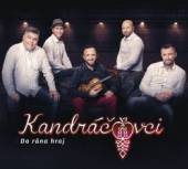 KANDRACOVCI  - CD DO RANA HRAJ /2019/